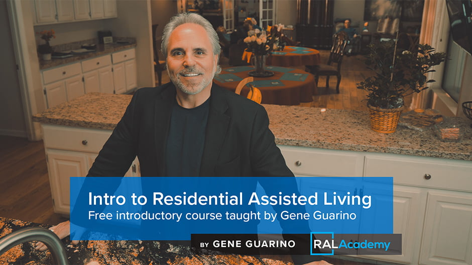 Gene Guarino — Intro to Residential Assisted Living, Free introductory course taught by Gene Guarino