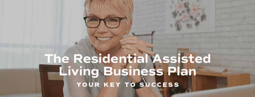 Get started in this lucrative business and real estate opportunity by creating your Residential Assisted Living Business Plan.